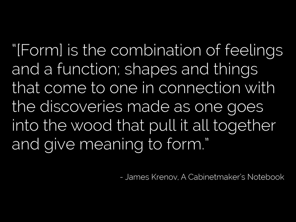 """""""[Form] is the combination of feelings and a fu..."""