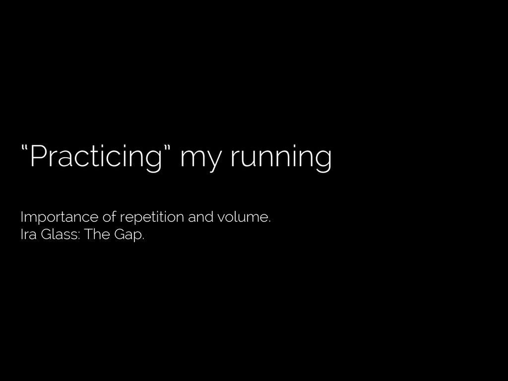"""""""Practicing"""" my running Importance of repetitio..."""