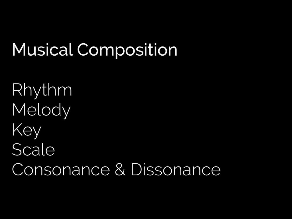 Musical Composition Rhythm Melody Key Scale Con...