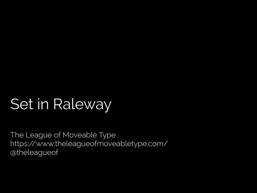 Set in Raleway The League of Moveable Type http...