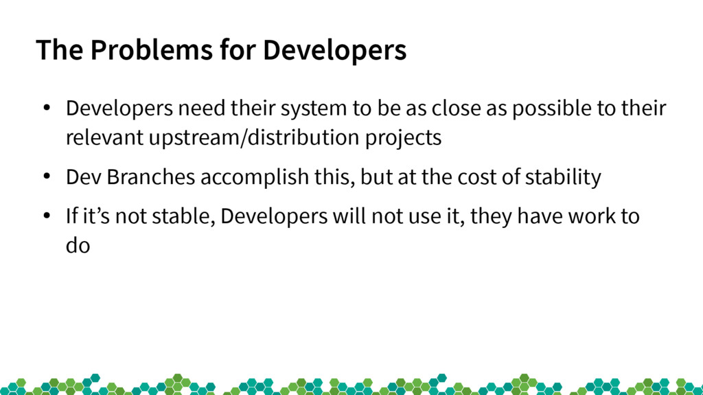 The Problems for Developers ● Developers need t...