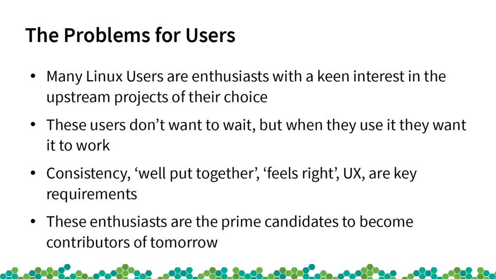 The Problems for Users ● Many Linux Users are e...