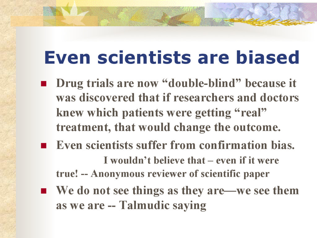 Even scientists are biased n Drug trials are ...