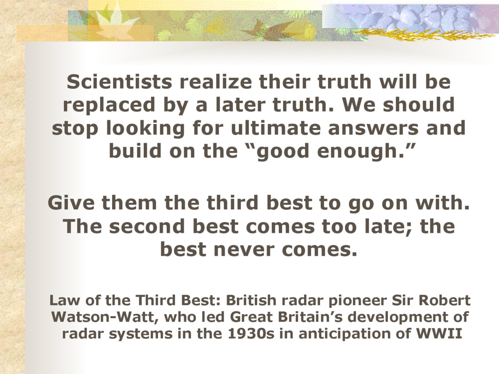 Scientists realize their truth will be replaced...