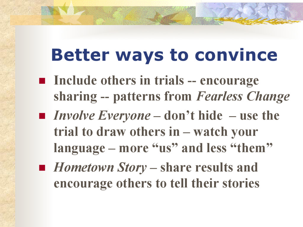Better ways to convince n Include others in t...