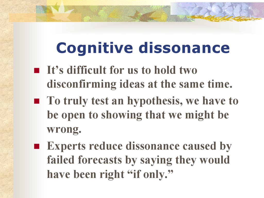 Cognitive dissonance n It's difficult for us ...