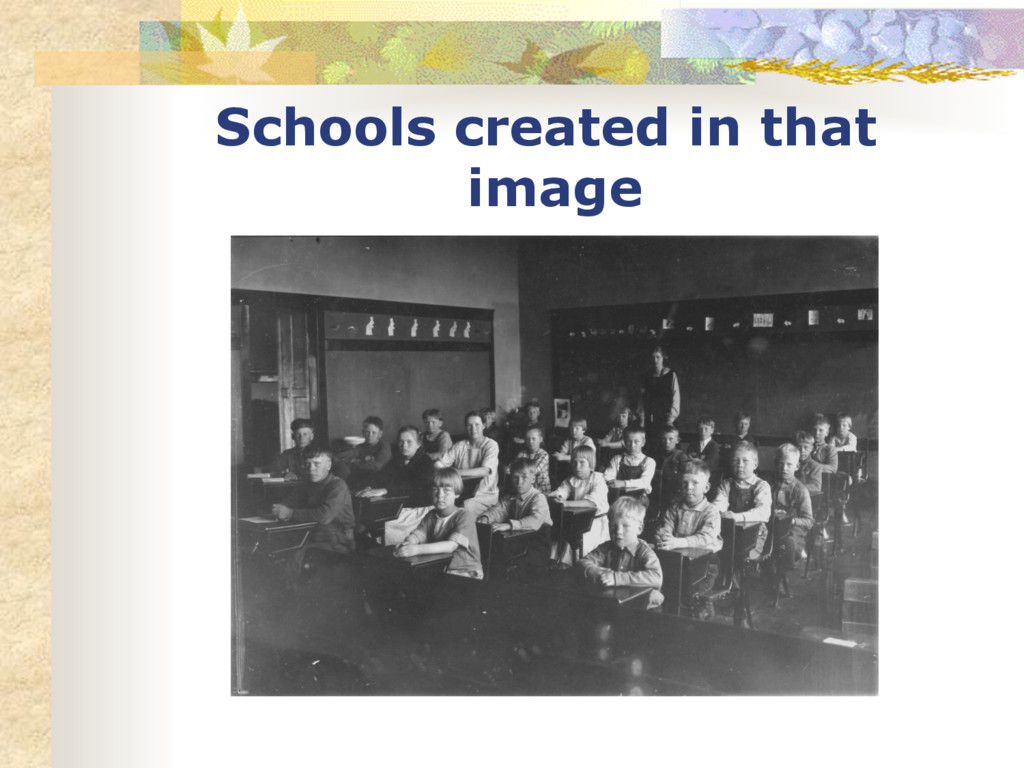 Schools created in that image