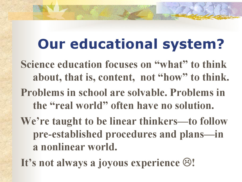 Our educational system? Science education focus...