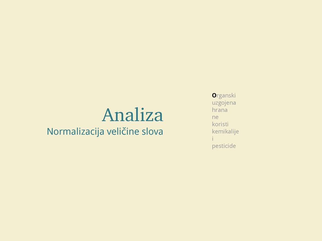 Analiza Normalizacija veličine slova Organski u...