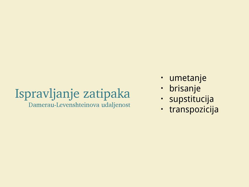 Ispravljanje zatipaka Damerau-Levenshteinova ud...