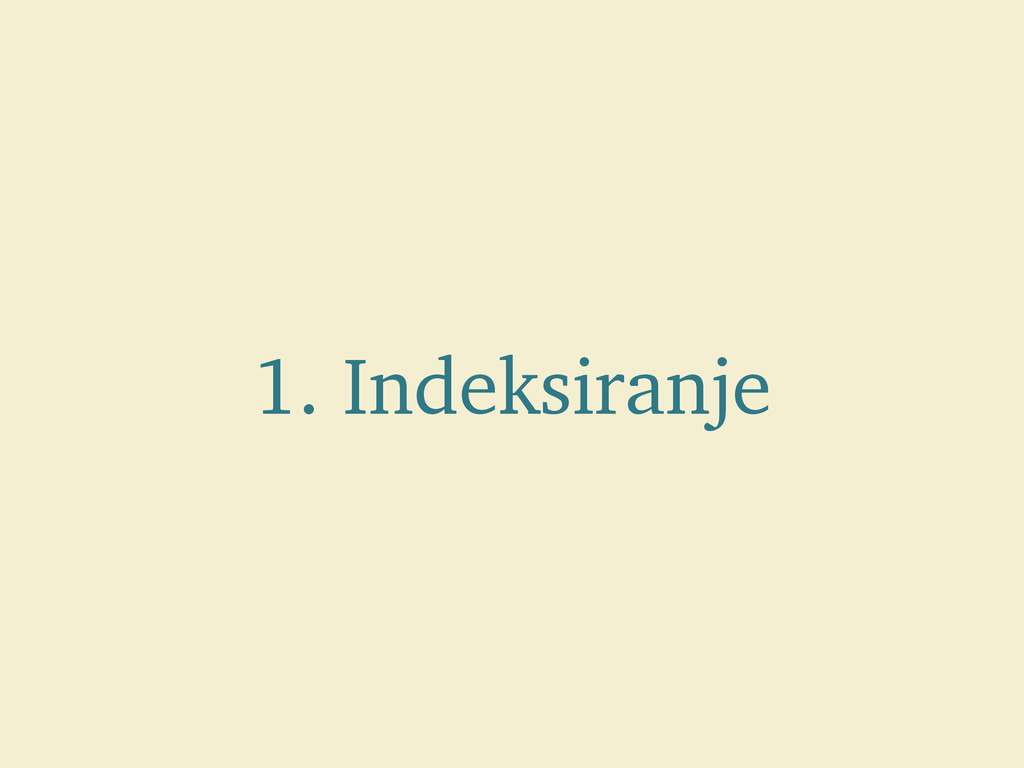 1. Indeksiranje