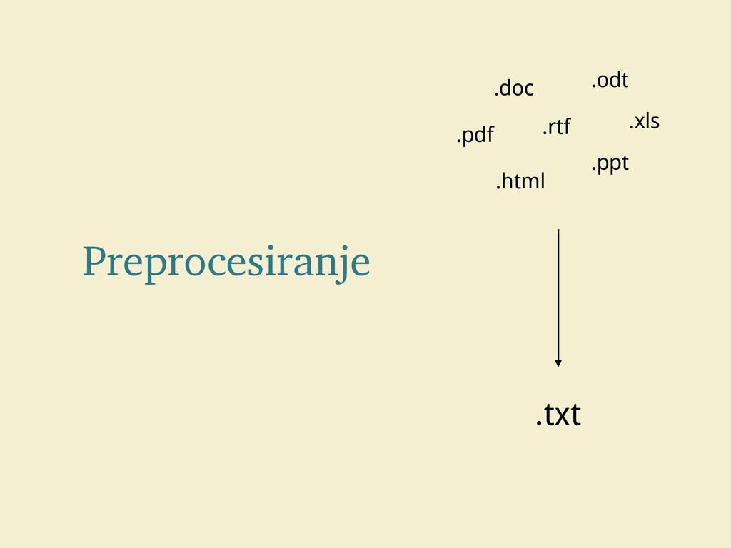.pdf .doc .odt .html .rtf .ppt .xls .txt Prepro...