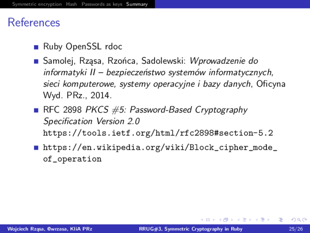 Symmetric encryption Hash Passwords as keys Sum...