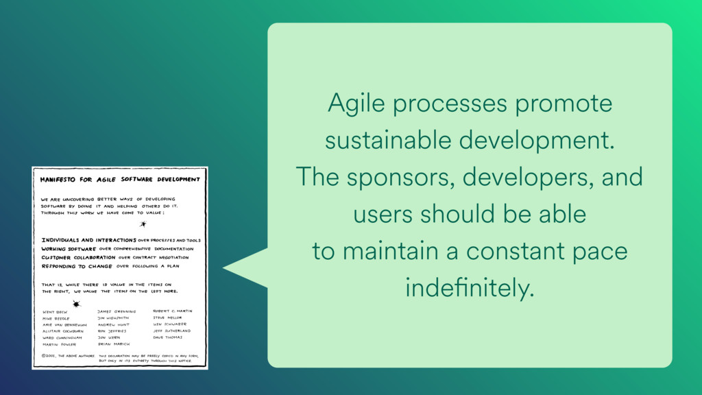 Agile processes promote sustainable development...