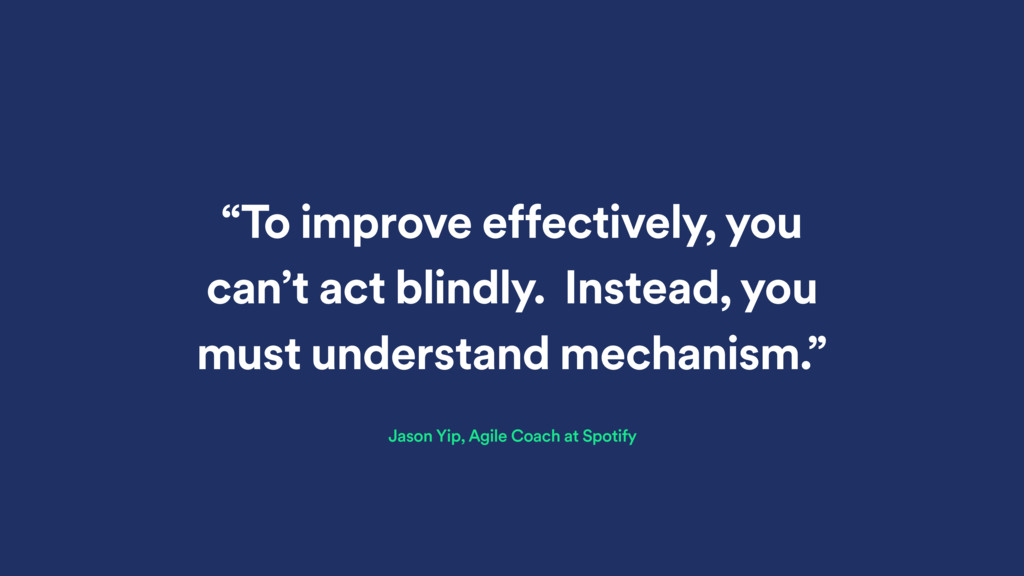 """To improve effectively, you can't act blindly...."