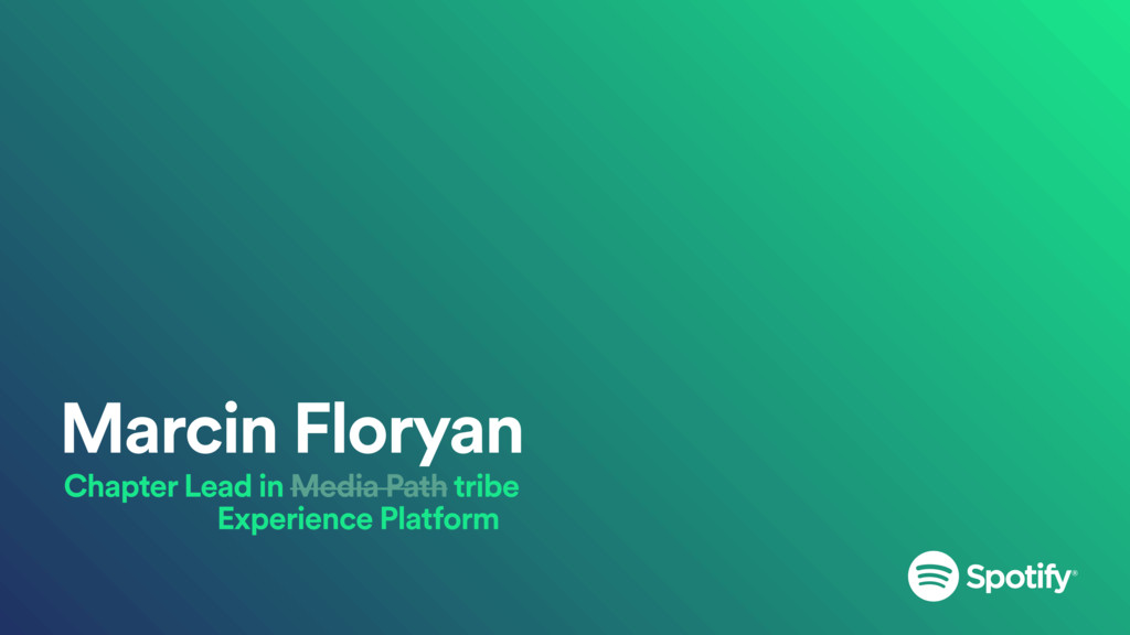 Marcin Floryan Chapter Lead in Media Path tribe...