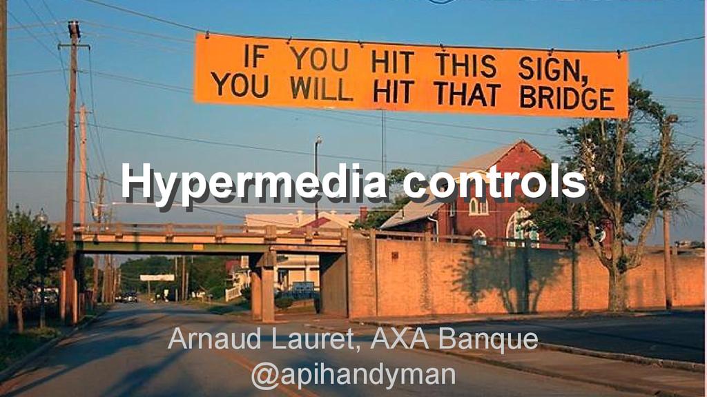 Arnaud Lauret, AXA Banque @apihandyman Hypermed...