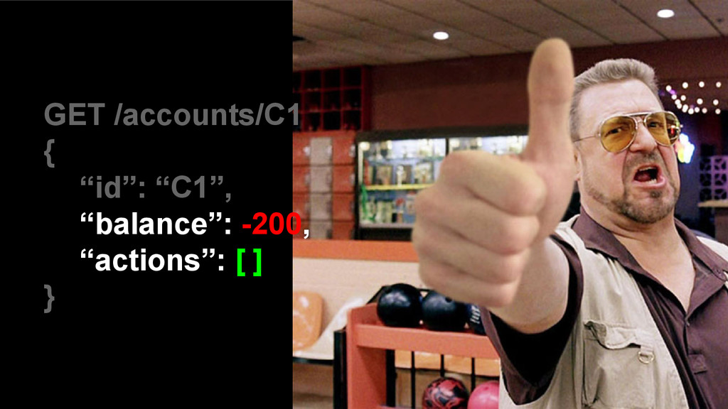 "GET /accounts/C1 { ""id"": ""C1"", ""balance"": -200,..."
