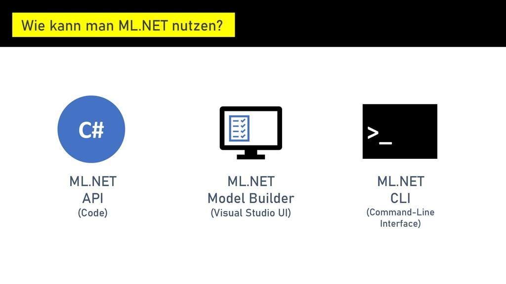 ML.NET API (Code) ML.NET Model Builder (Visual ...