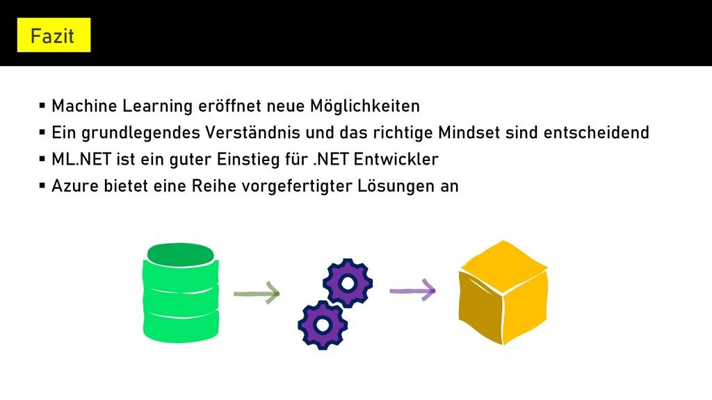 Fazit ▪ Machine Learning eröffnet neue Möglichk...
