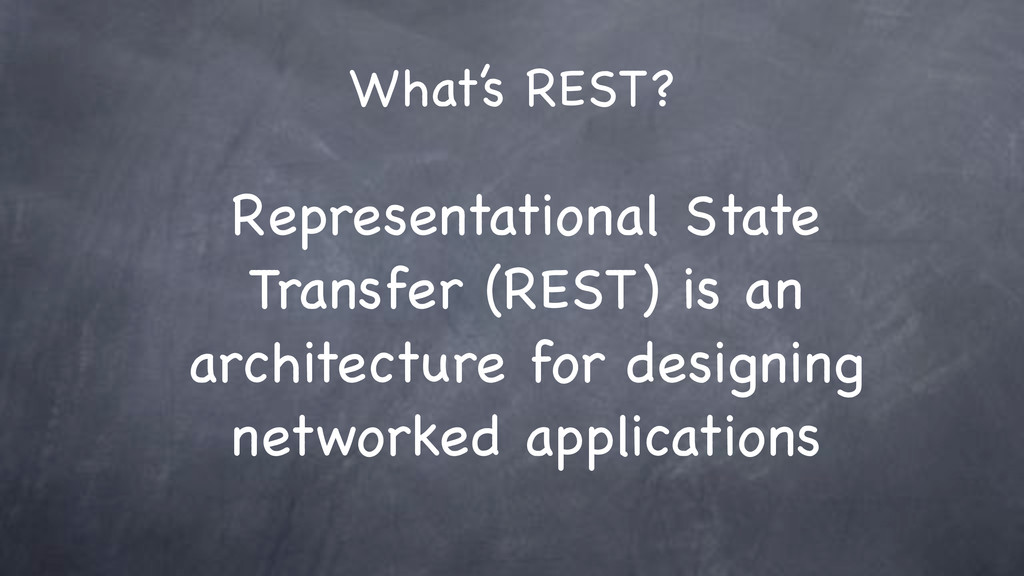 What's REST? Representational State Transfer (R...