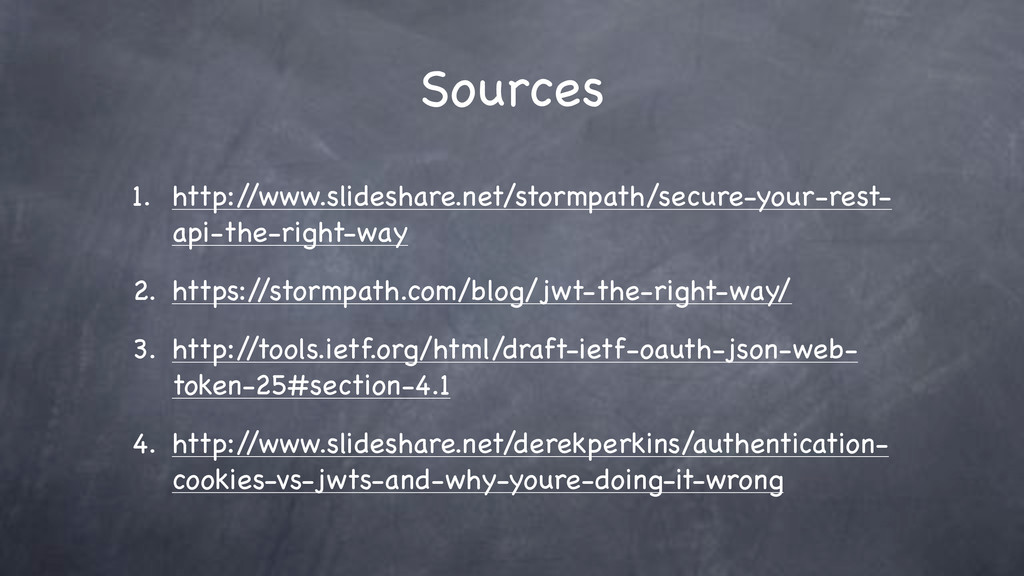 Sources 1. http:/ /www.slideshare.net/stormpath...