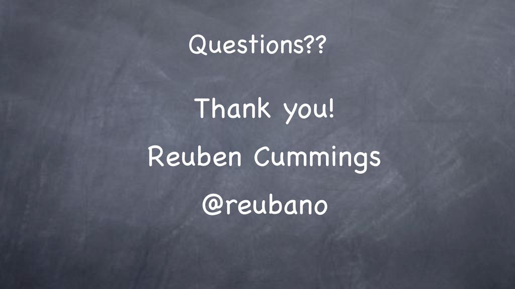 Questions?? Thank you! Reuben Cummings @reubano
