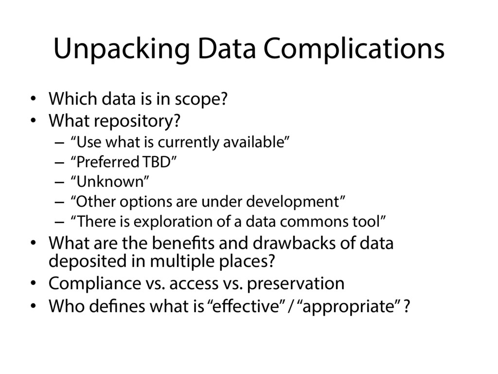 Unpacking Data Complications •  Which data is i...