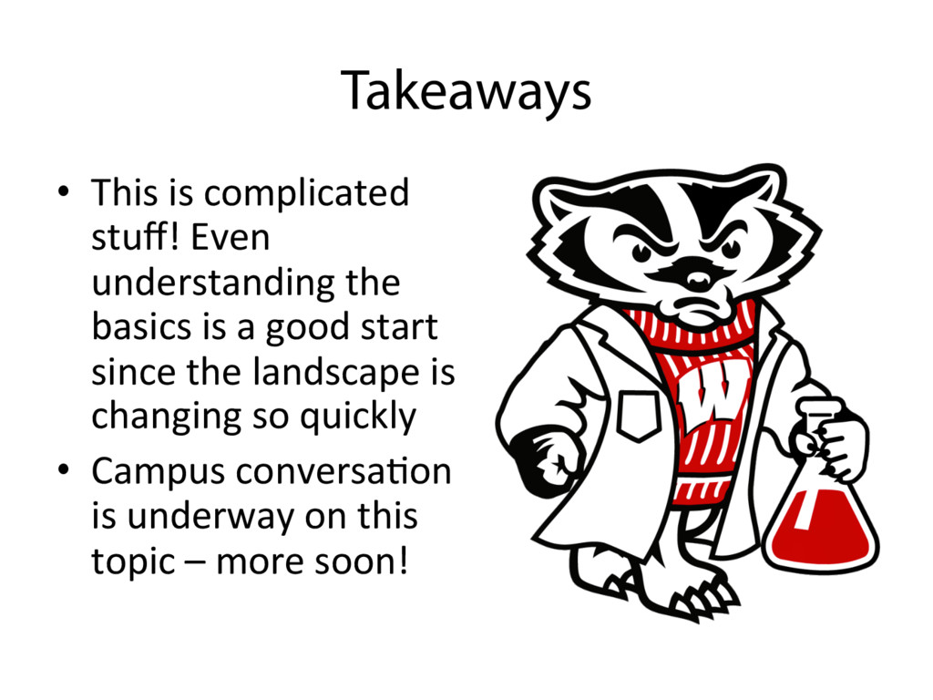 Takeaways •  This is complicated stuff! Even und...