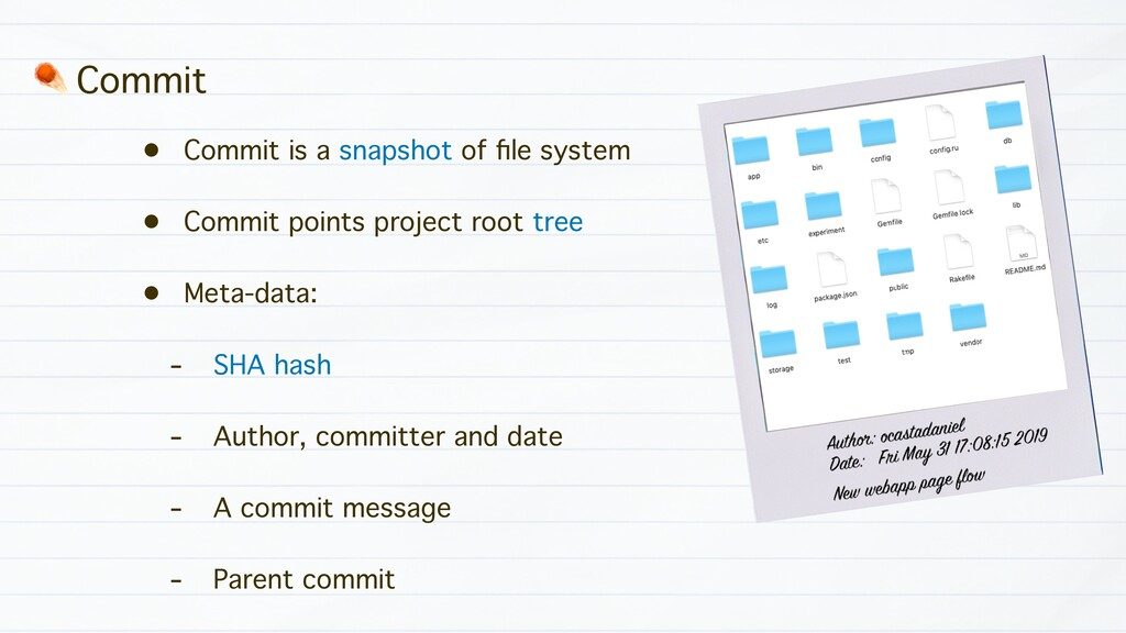 • Commit is a snapshot of file system • Commit p...