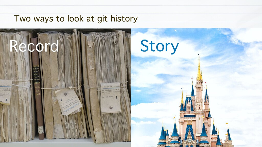 Two ways to look at git history Story Record