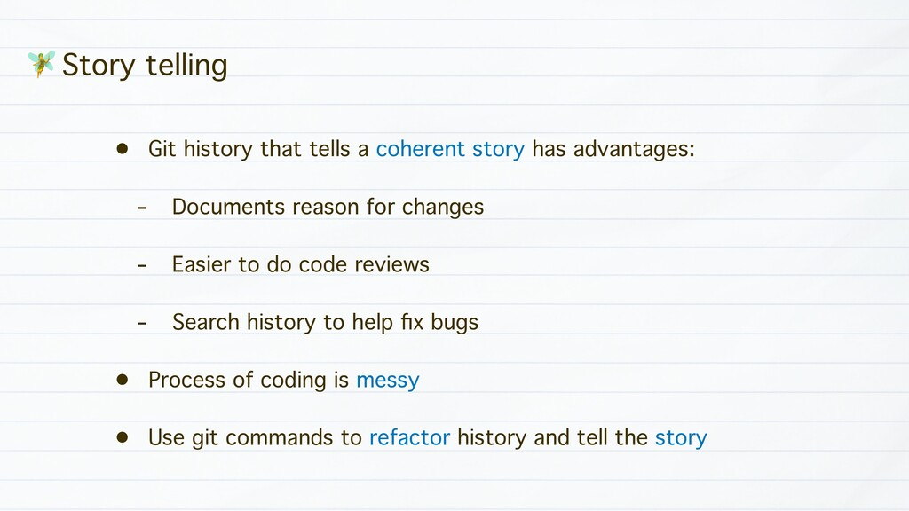 • Git history that tells a coherent story has a...