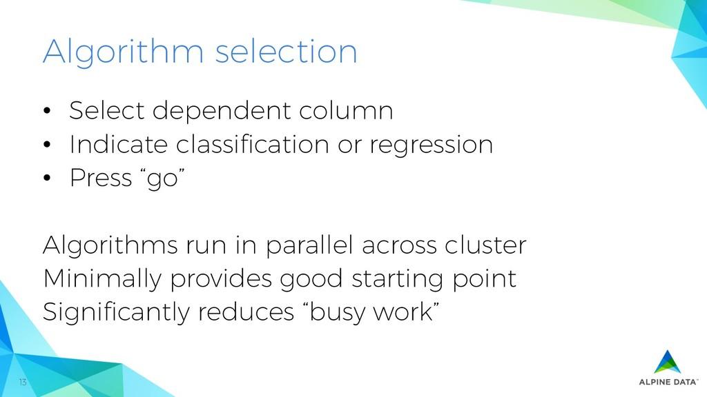 13 Algorithm selection • Select dependent colu...