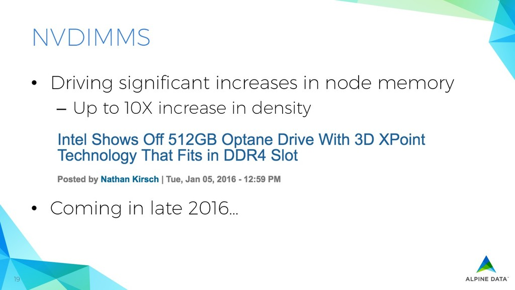 19 NVDIMMS •  Driving significant increases in n...