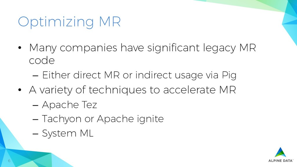 6 Optimizing MR •  Many companies have significa...