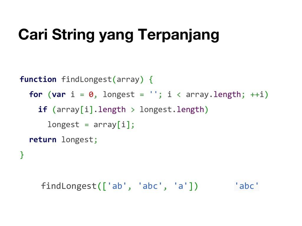 Cari String yang Terpanjang function findLonges...