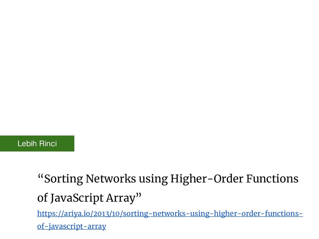 """""""Sorting Networks using Higher-Order Functions ..."""