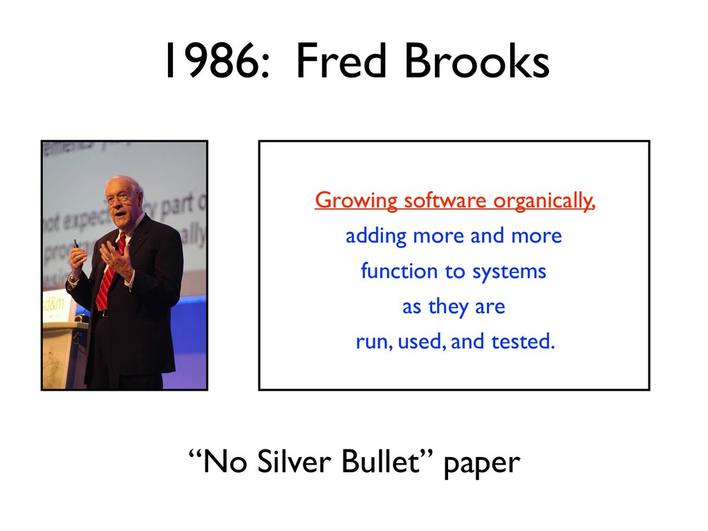 """1986: Fred Brooks """"No Silver Bullet"""" paper Grow..."""