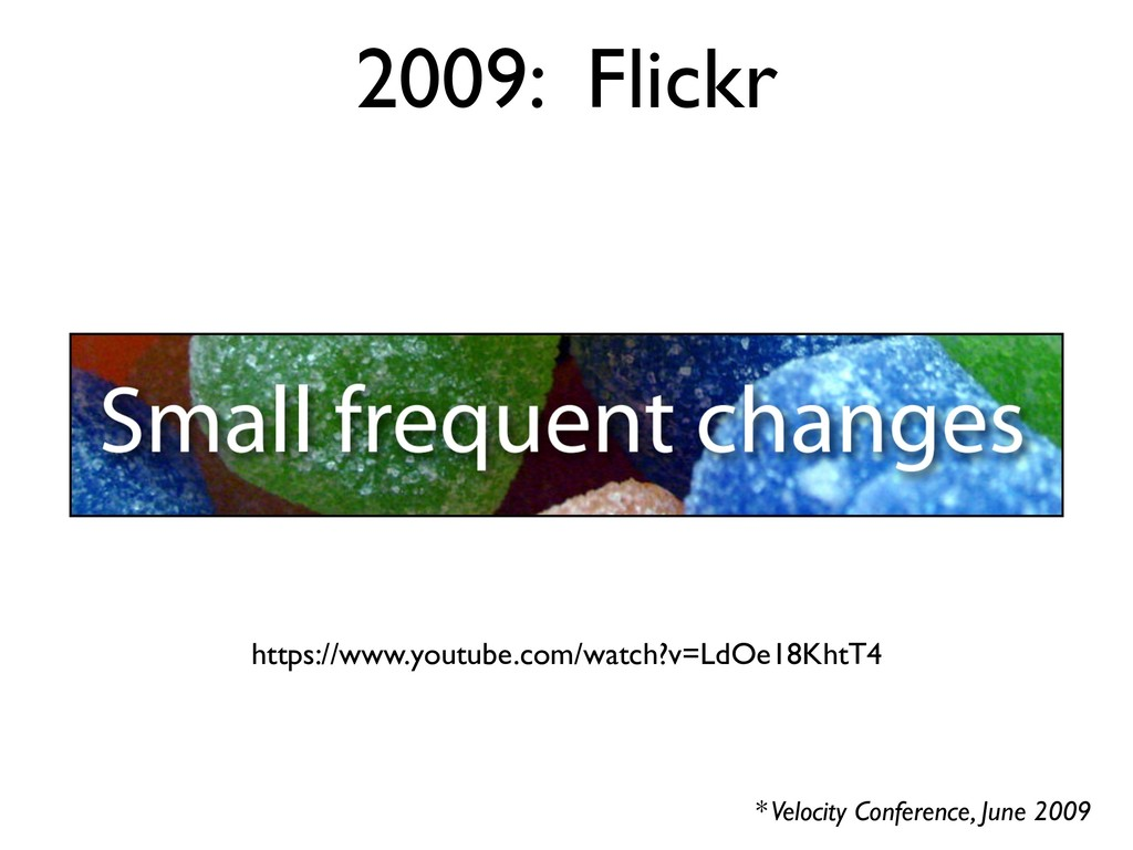 2009: Flickr * Velocity Conference, June 2009 h...