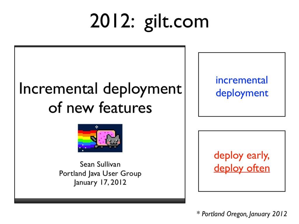 incremental deployment 2012: gilt.com deploy ea...