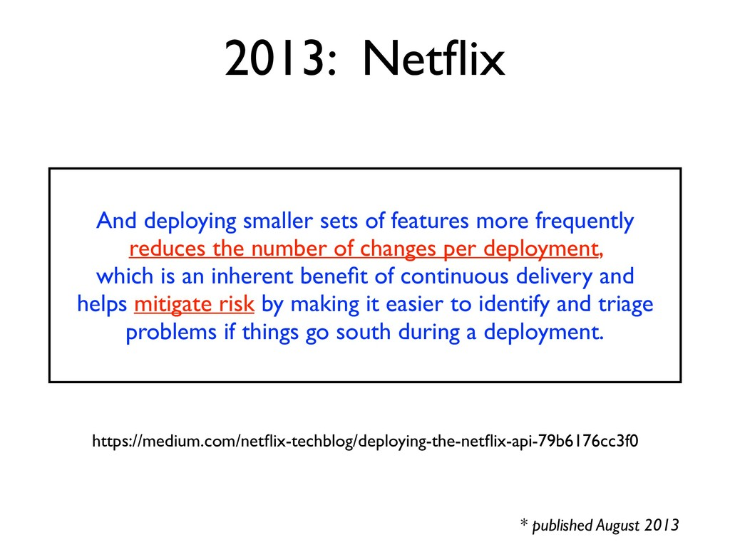 And deploying smaller sets of features more fre...