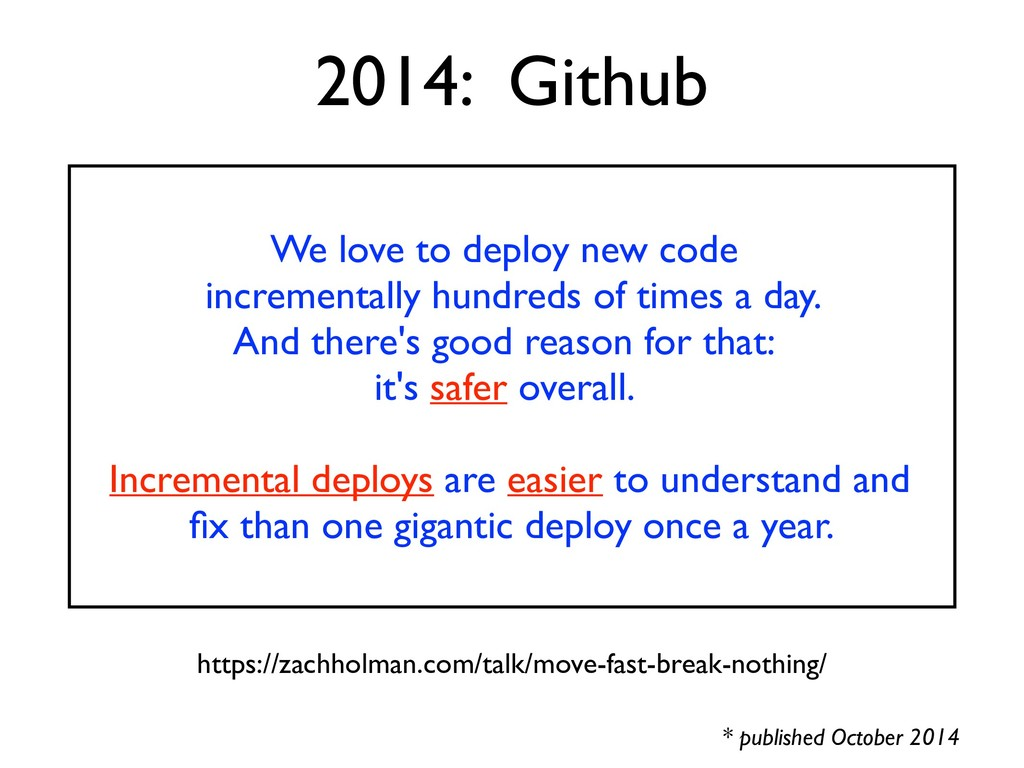 We love to deploy new code incrementally hundre...