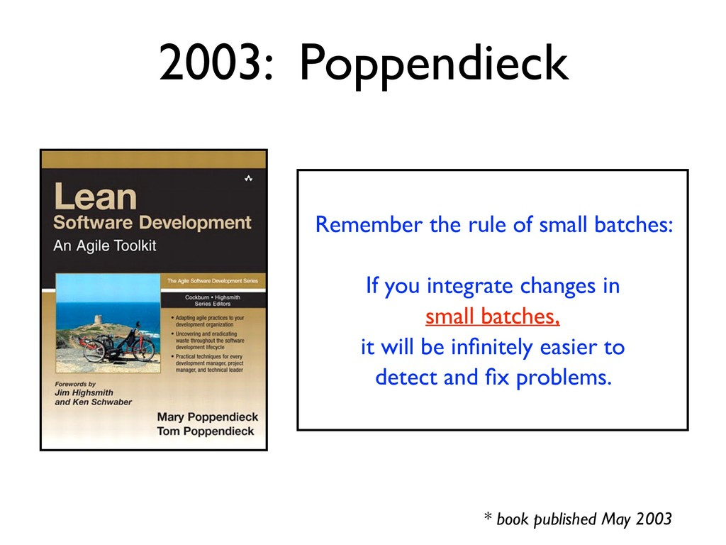 2003: Poppendieck * book published May 2003 Rem...