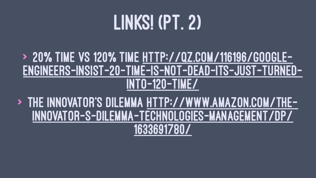 LINKS! (PT. 2) > 20% Time vs 120% Time http://q...