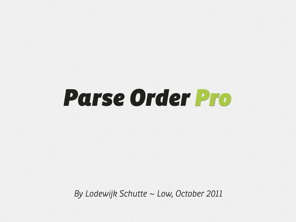 Parse Order Pro By Lodewijk Schutte ~ Low, Octo...