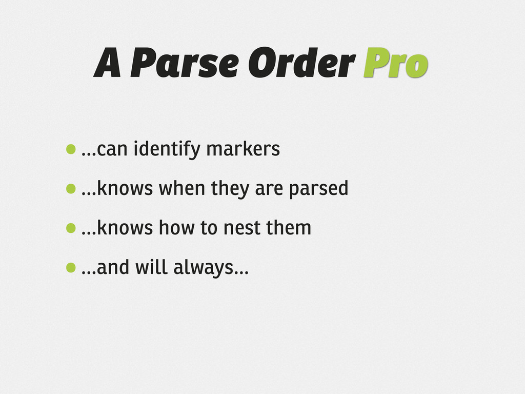 A Parse Order Pro •...can identify markers •......