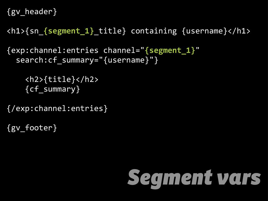Segment vars {gv_header} <h1>{sn_{segment_1}_ti...