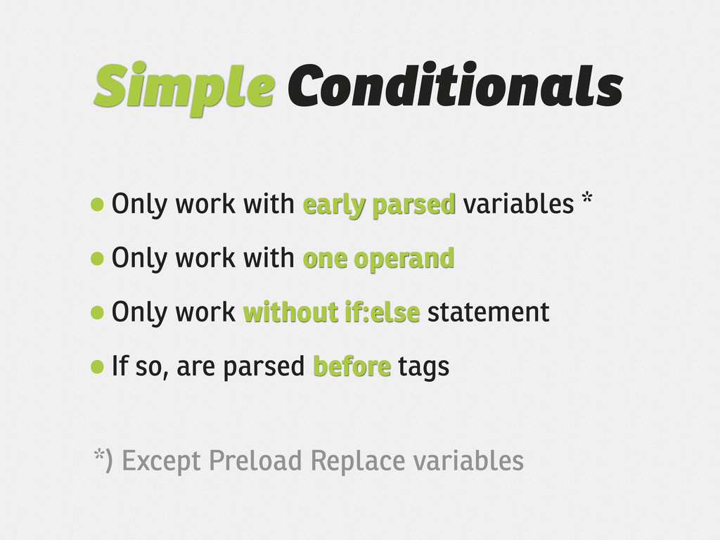 Simple Conditionals •Only work with early parse...