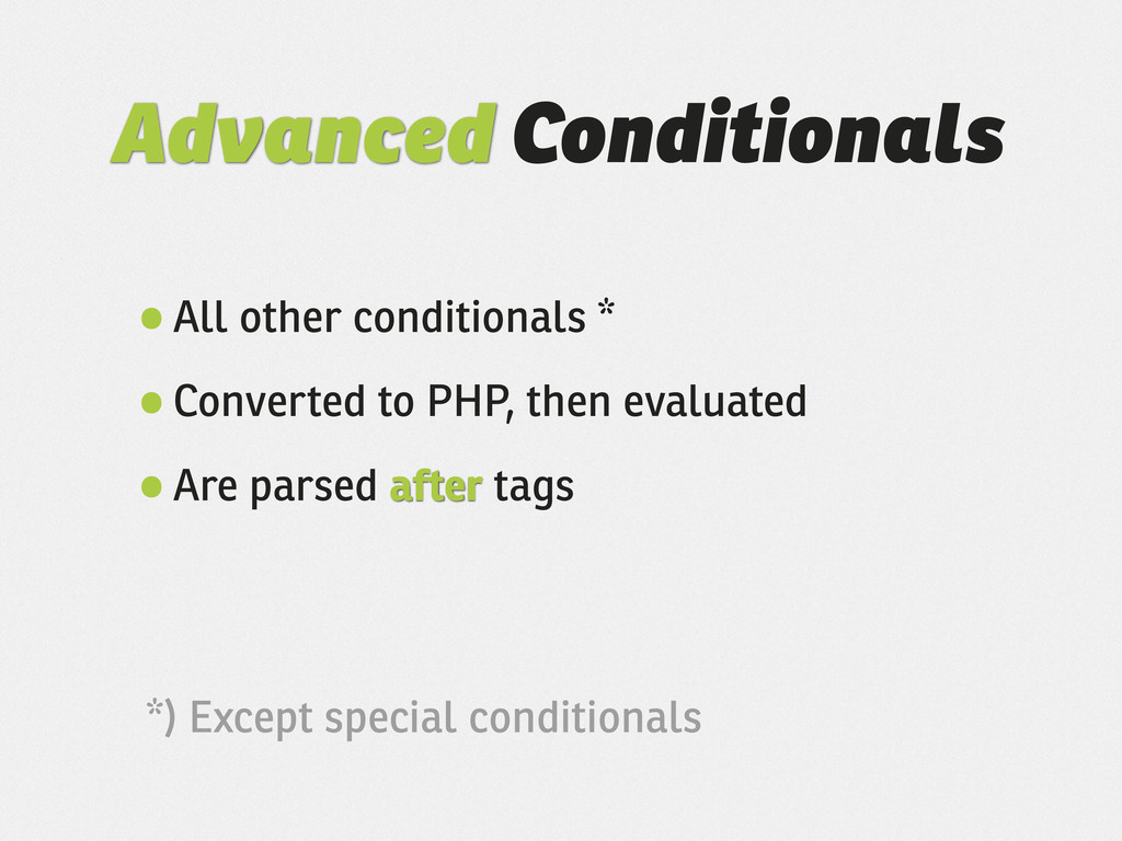Advanced Conditionals •All other conditionals *...