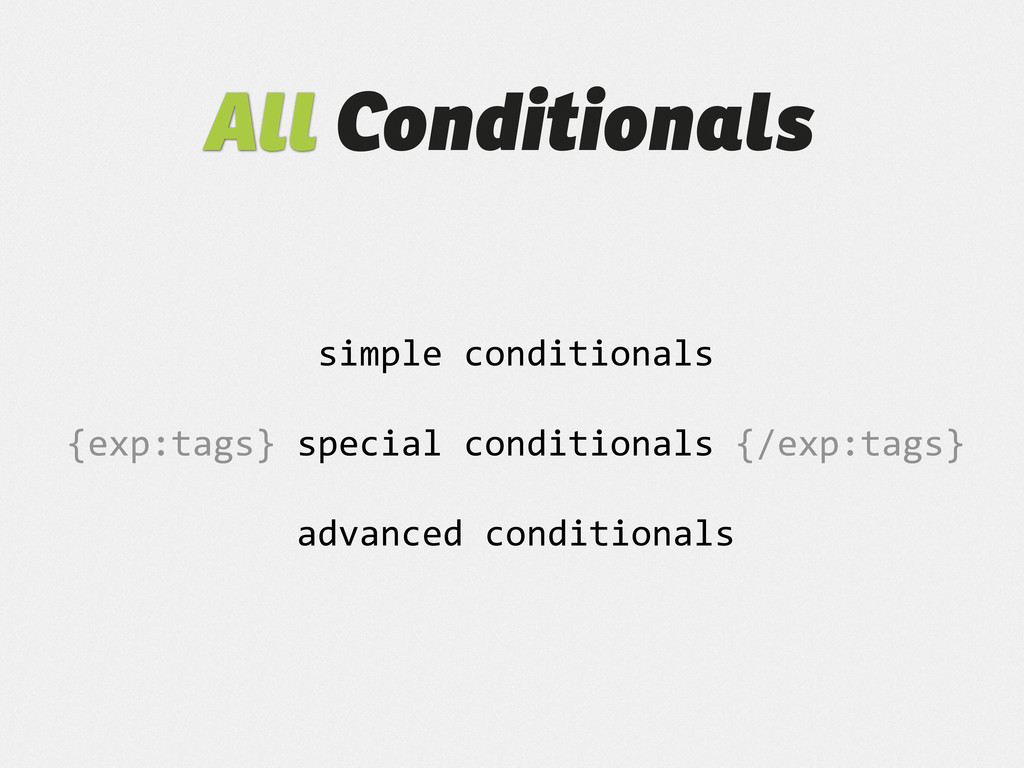 simple  conditionals {exp:tags}  special  condi...